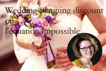 Wedding-planning discount ou l'équation impossible